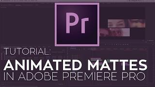 Wie Erstellen Sie Animierte Masken in Adobe Premiere Pro