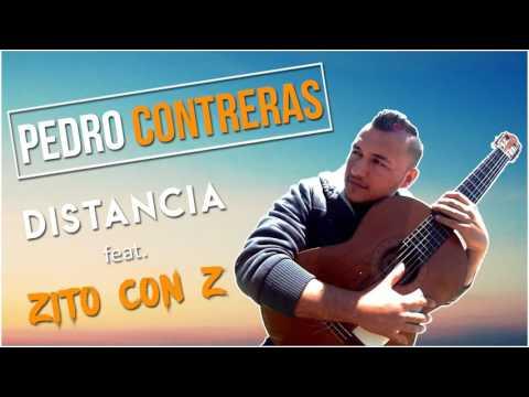 Pedro Contreras - Distancia (feat. Zito con Z)