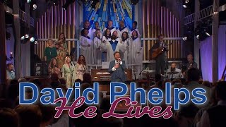 David Phelps - He Lives from Hymnal (Official Music Video)