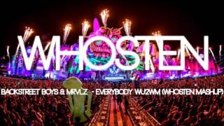 Backstreet Boys & MRVLZ  - Everybody WU2WM (Whosten Mashup)