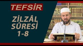 Tefsir -180 - Zilzâl Sûresi (1- 8) - İhsan Şenocak
