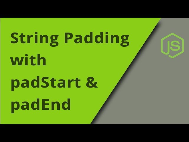 String Padding with padStart & padEnd
