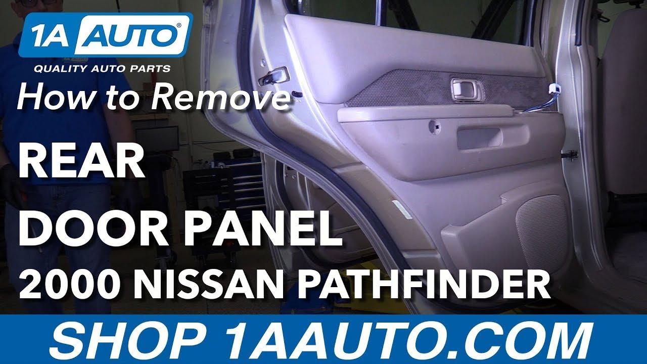 How To Remove Rear Door Panel 96 04 Nissan Pathfinder Youtube