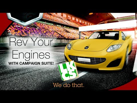 Rev Your Engines with LKCS Campaign Suite