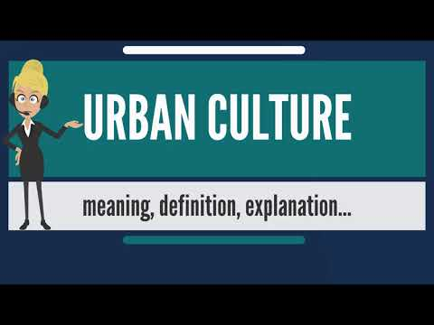 What is URBAN CULTURE? What does URBAN CULTURE mean? URBAN CULTURE meaning & explanation