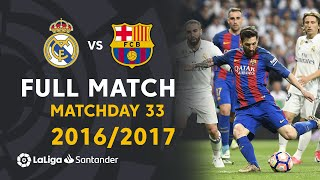 Real Madrid vs FC Barcelona (2-3) Matchday 33 2016/2017 - FULL MATCH
