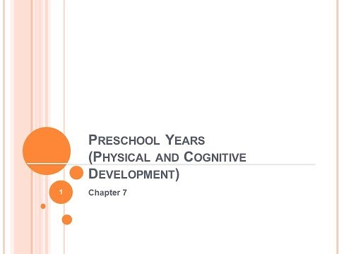 Ch7, Lecture  Preschool Years Physical and Cognitive Develop