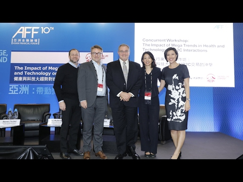 Asian Financial Forum 2017 – Impact of Mega Trends in Health and Technology on B2C Interactions