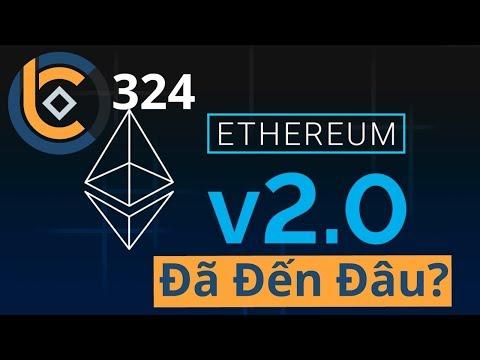 #324 - Ethereum 2.0 Đã Đến Đâu?    Cryptocurrency   Tiền Kỹ Thuật Số   Tài Chính