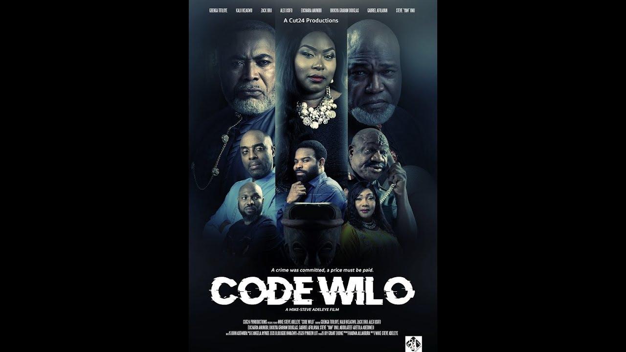 Download NEW NOLLYWOOD MOVIE: 'Code Wilo' Starring Zach Orji, Gabriel Afolayan