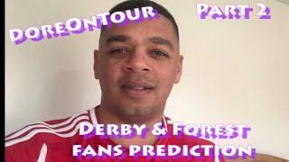 Fans prediction for Derby county vs Nottingham Forest Part 2 | DoreOnTour
