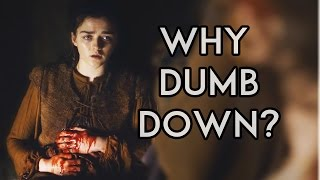 Why Has Game of Thrones Been Dumbed Down?