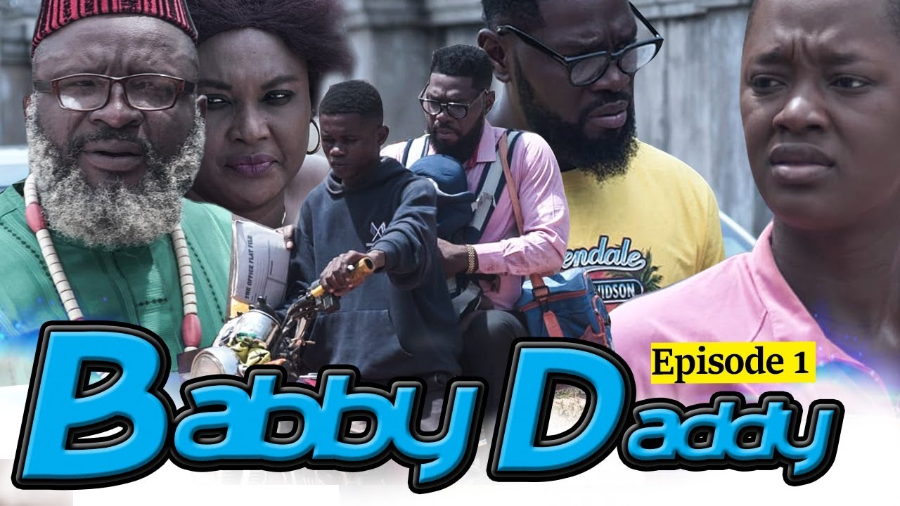 Download BABY DADDY EPISODE 1(NEW HIT MOVIE)-JERRY WILLIAMS.LUCHY DONALD LATEST NOLLYWOOD NIGERIAN MOVIE 2020
