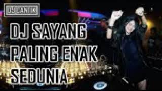 DJ Sayang Paling Enak Sedunia