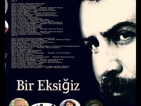 Ahmet Kaya ... Bir Eksiğiz  2014