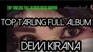 TOP KUMPULAN TARLING 2020 ||FULL ALBUM DEWI KIRANA