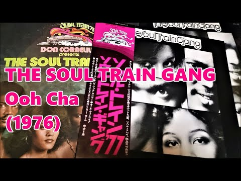 THE SOUL TRAIN GANG - Ooh Cha (1976) Philly Soul Disco *Norman Harris