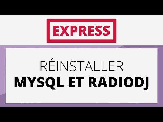 Créer sa radio EXPRESS - Tutoriel - Réinstaller MySQL et RadioDJ.