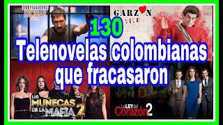 130 Telenovelas más Fracasadas en la Historia de la Televisión Colombiana