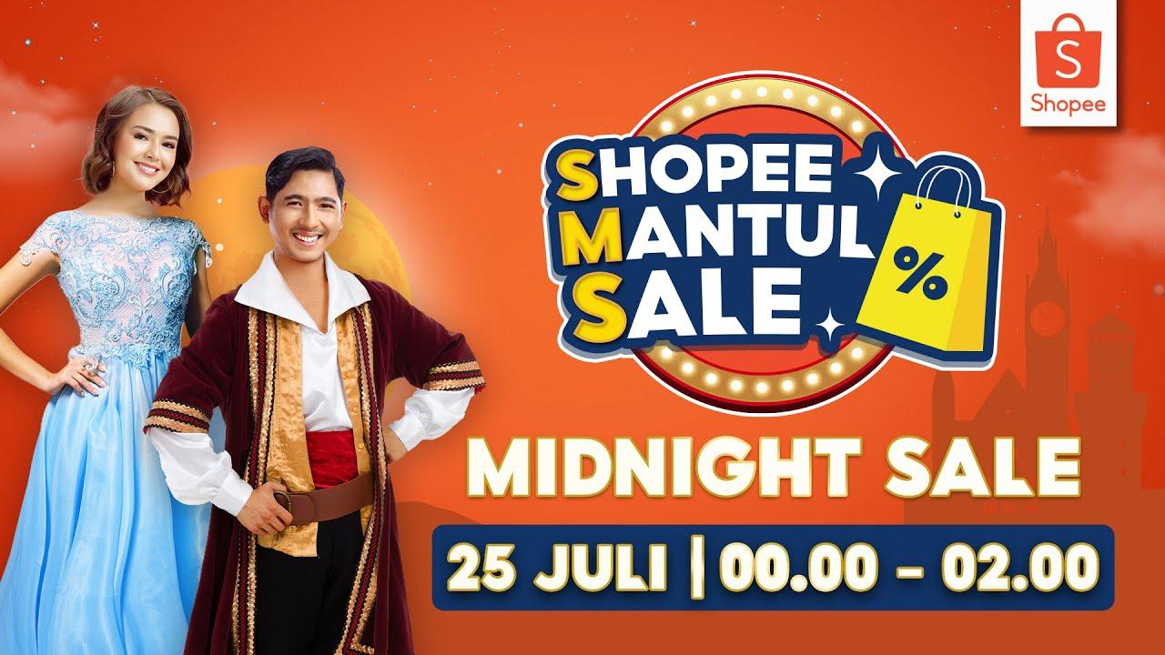 Jangan Lewatkan Shopee Mantul Sale Midnight Sale Malam Ini! | 25 Juli jam 00:00 - 02:00 WIB
