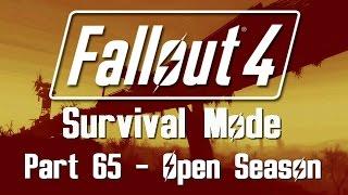 Fallout 4 Survival Mode - Part 65 - Open Season