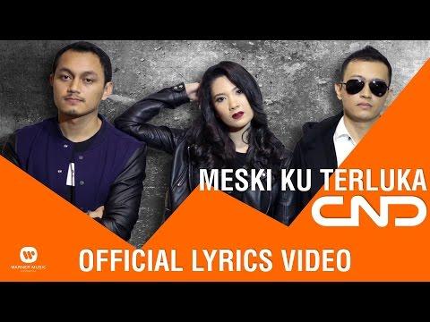 CND - Meski Ku Terluka (Official Lyrics Video)