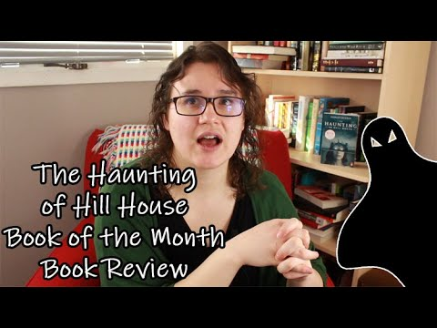 The Haunting Of Hill House Book Of The Month Review [Spoiler Free & Spoiler Sections]