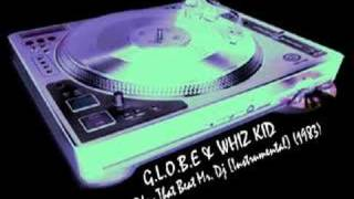 G.L.O.B.E. & WHIZ KID - Play That Beat Mr. D.J. (Instrumental)