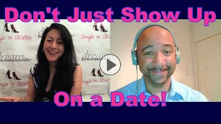 First Date Tips - Don't Just Show Up! - Dating advice for women