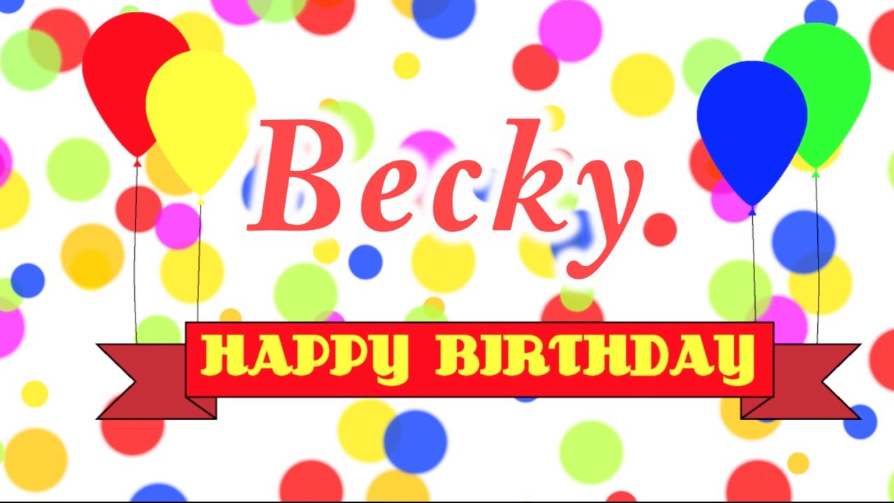 Happy birthday becky song youtube happy birthday becky song altavistaventures Images