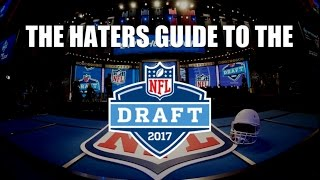 The Haters Guide to the 2017 NFL Draft