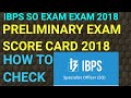 IBPS SO  PRELIMINARY EXAM SCORE CARD 2018