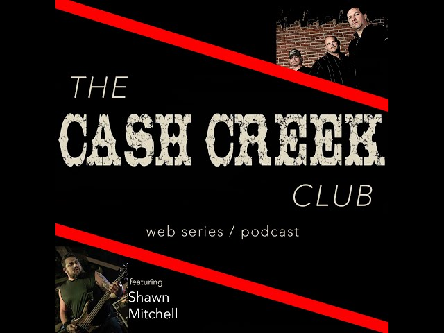 The Cash Creek Club #30 (special guest Shawn Mitchell) Country Music Talk Show