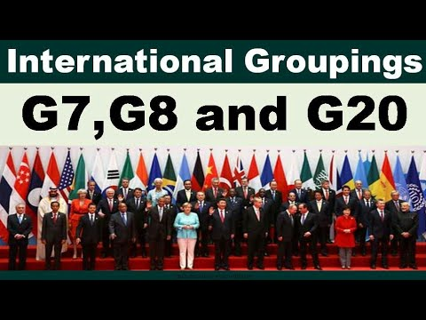 International Groupings : G7, G8 and G20