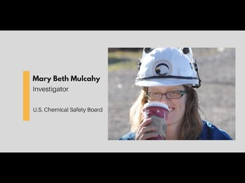 What Chemists Do - Mary Beth Mulcahy, U.S. Chemical Safety Board Investigator