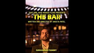 The Bar | Short Film | Aneeta Patel | Ft. Sudhanshu Pandey
