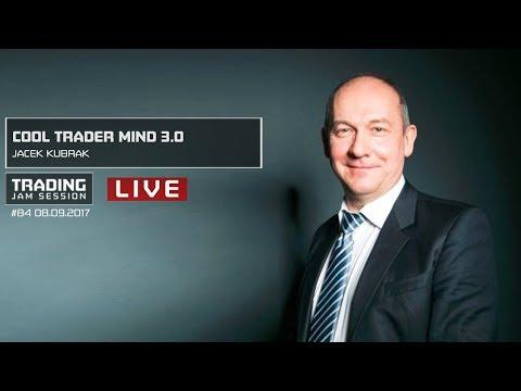 Cool Trader Mind 3.0, Jacek Kubrak, #84 Trading Jam Session 08.09.2017