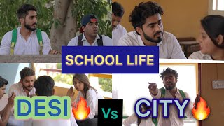 SCHOOL LIFE - DESI VS CITY ||JATIN SHARMA||