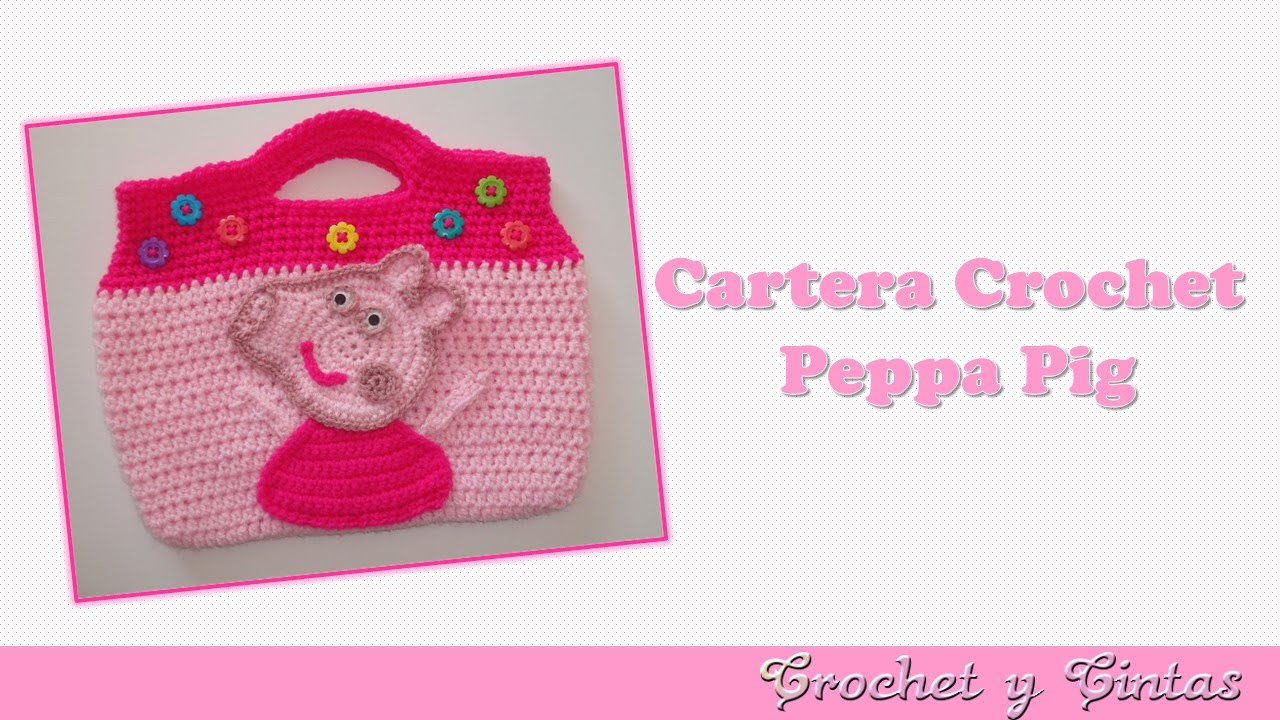 Cartera Peppa Pig tejida a Crochet para niñas - YouTube
