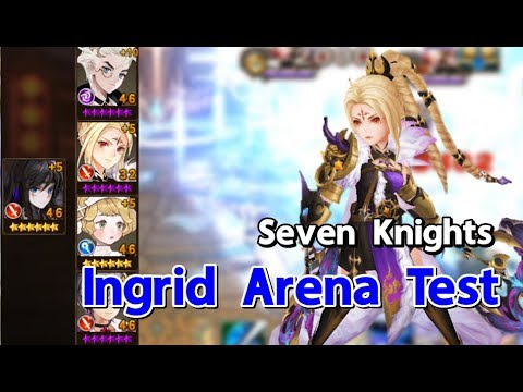 [Seven Knights] Ingrid Arena Test อินกริด ขวานคู่ล้างเมต้า สุด OP