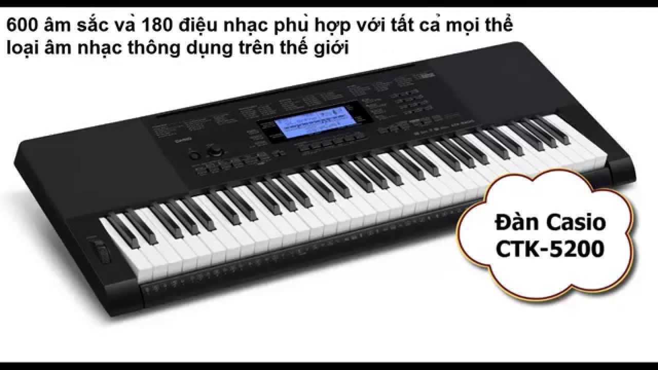 Giới Thiệu Đàn Organ Casio CTK 5200 - YouTube