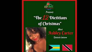 "EatWell Exchange presents ""The 12 Dietitians Of Christmas"" Ashley Carter, Dietetic Intern"