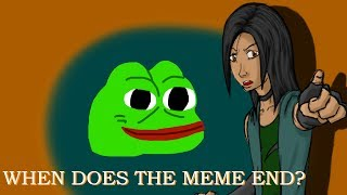 When Does The Meme End?