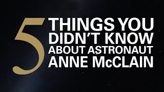 5 Things You Didn't Know About Astronaut Anne McClain