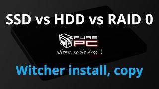 SSD vs HDD vs RAID 0 - Witcher installing, 4 GB photos copy