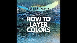 Painting with Acrylics Beginner Art Tutorial - Easy Abstract - How to Layer Colors - Part 2