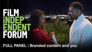 Making branded content work for YOU | 2019 Film Independent Forum