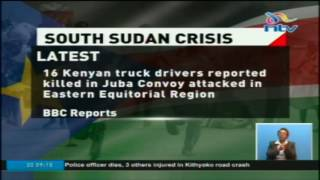 16 Kenyan truck drivers reportedly killed in Juba fighting