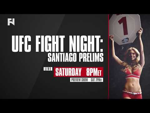 UFC Fight Night Santiago Prelims, Pre & Post-Show LIVE Sat. at 7 p.m. ET on FN Canada