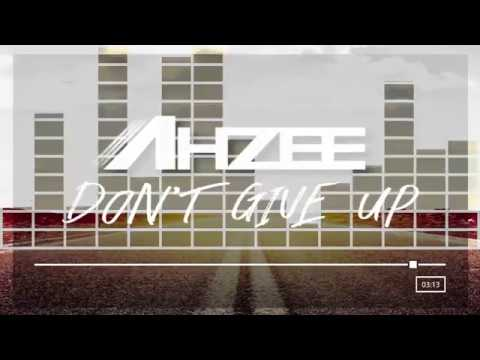 Ahzee - Don't Give Up